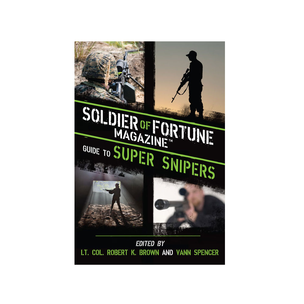 Soldier of Fortune Guide to Super Snipers