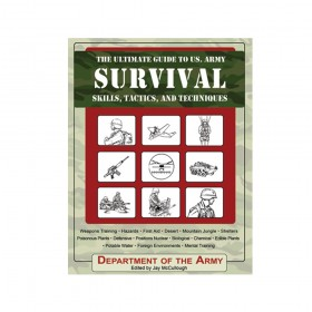 Ultimate Guide to U.S. Army Survival Skills, Tactics & Techniques